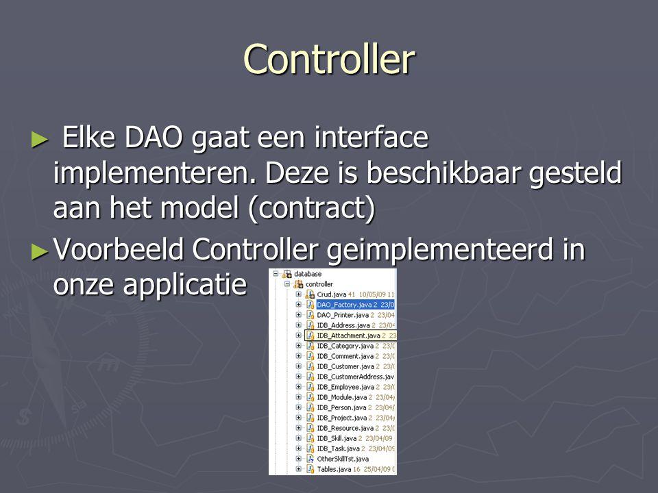 Controller ► Elke DAO gaat een interface implementeren.