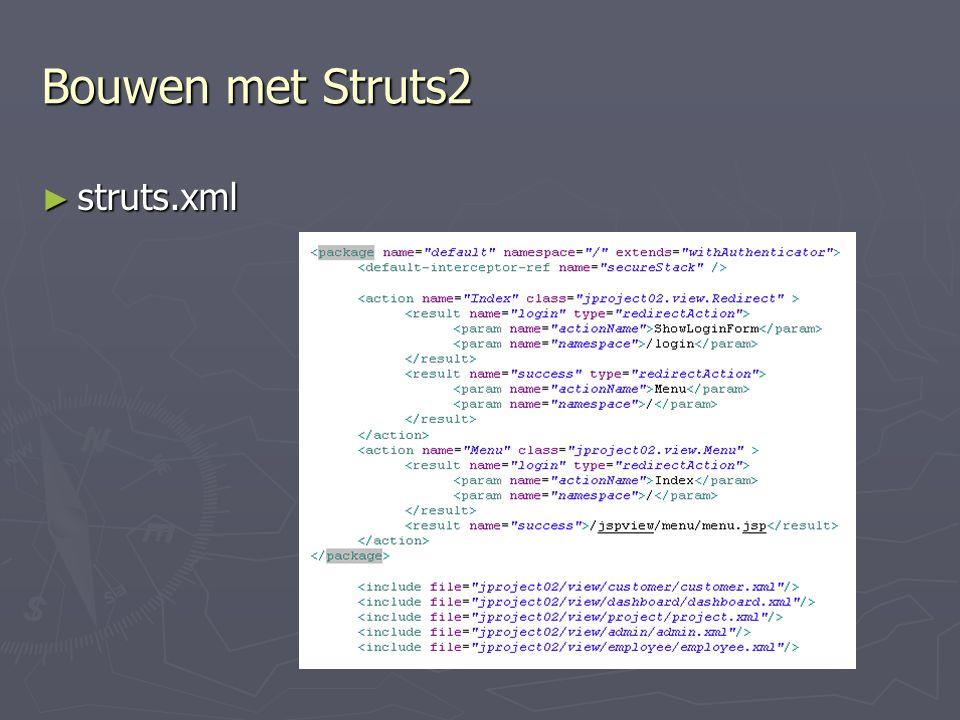 Bouwen met Struts2 ► struts.xml