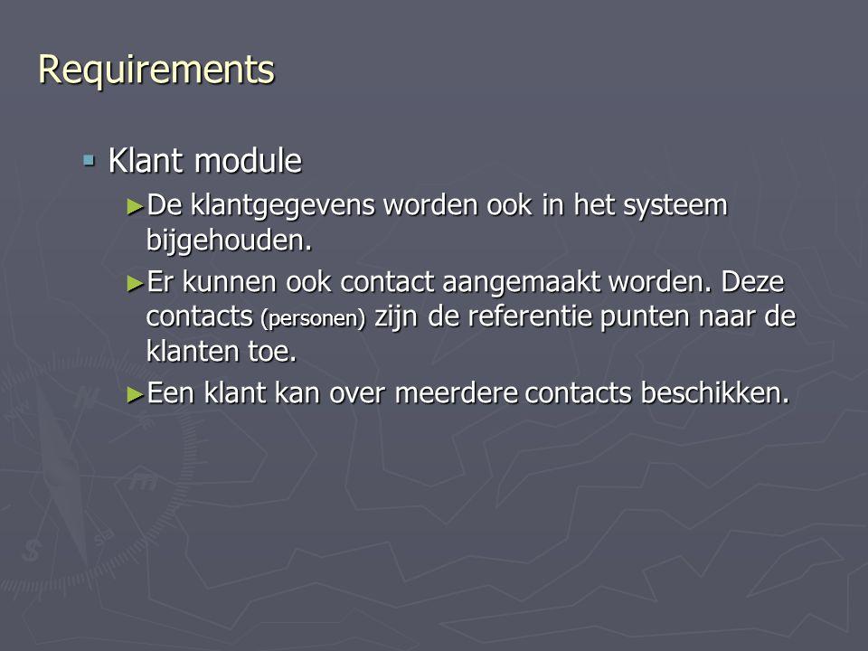  Klant module ► De klantgegevens worden ook in het systeem bijgehouden.