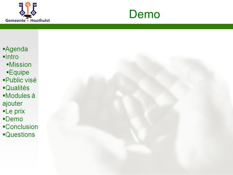  Agenda  Intro  Mission  Equipe  Public visé  Qualités  Modules à ajouter  Le prix  Demo  Conclusion  Questions Demo