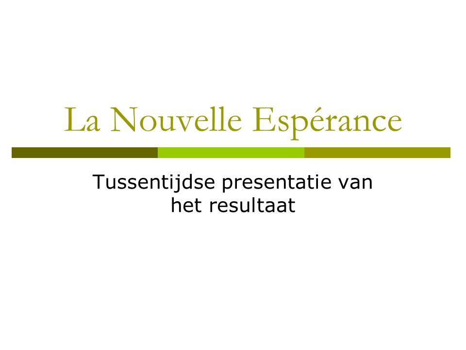 La Nouvelle Espérance Tussentijdse presentatie van het resultaat