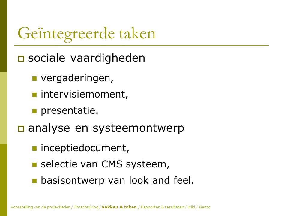 Geïntegreerde taken  sociale vaardigheden vergaderingen, intervisiemoment, presentatie.