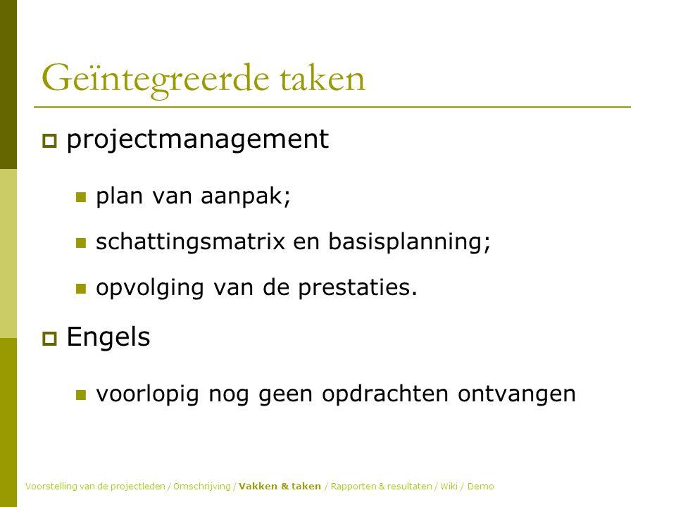 Geïntegreerde taken  projectmanagement plan van aanpak; schattingsmatrix en basisplanning; opvolging van de prestaties.