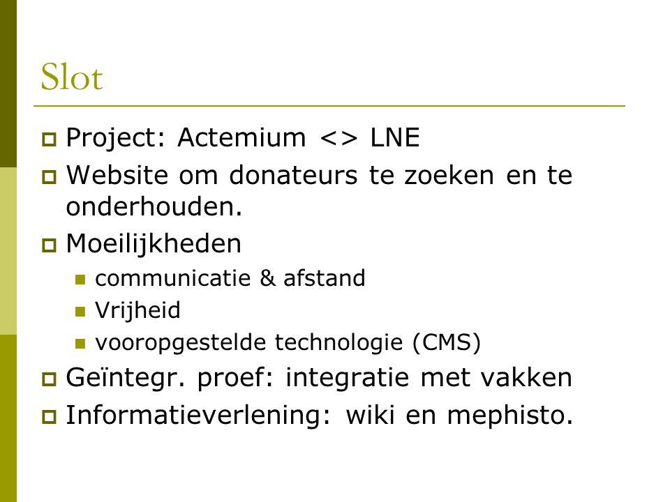 Slot  Project: Actemium <> LNE  Website om donateurs te zoeken en te onderhouden.