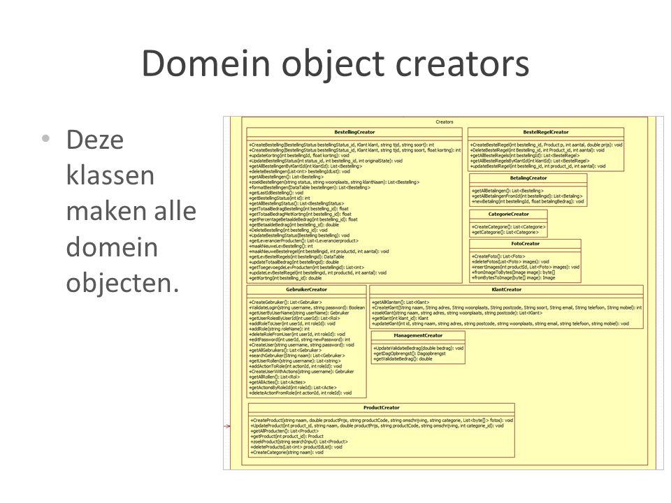 Domein object creators Deze klassen maken alle domein objecten.