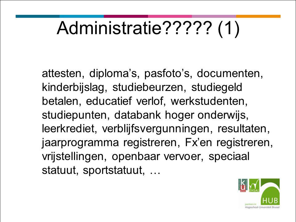 Administratie????? (1) attesten, diploma's, pasfoto's, documenten, kinderbijslag, studiebeurzen, studiegeld betalen, educatief verlof, werkstudenten,