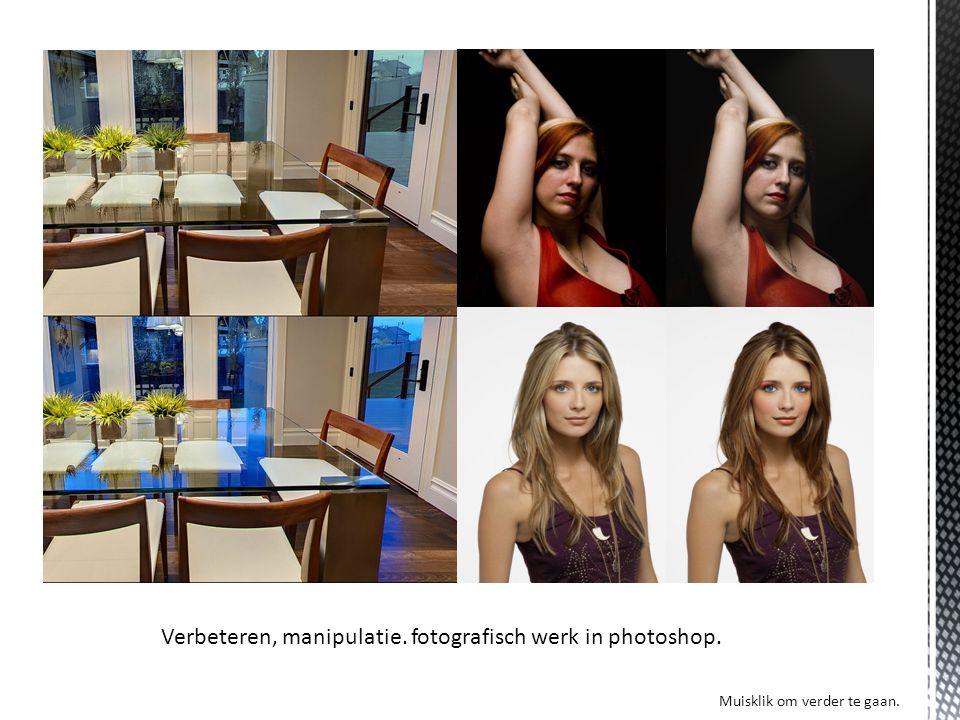 Verbeteren, manipulatie. fotografisch werk in photoshop. Muisklik om verder te gaan.