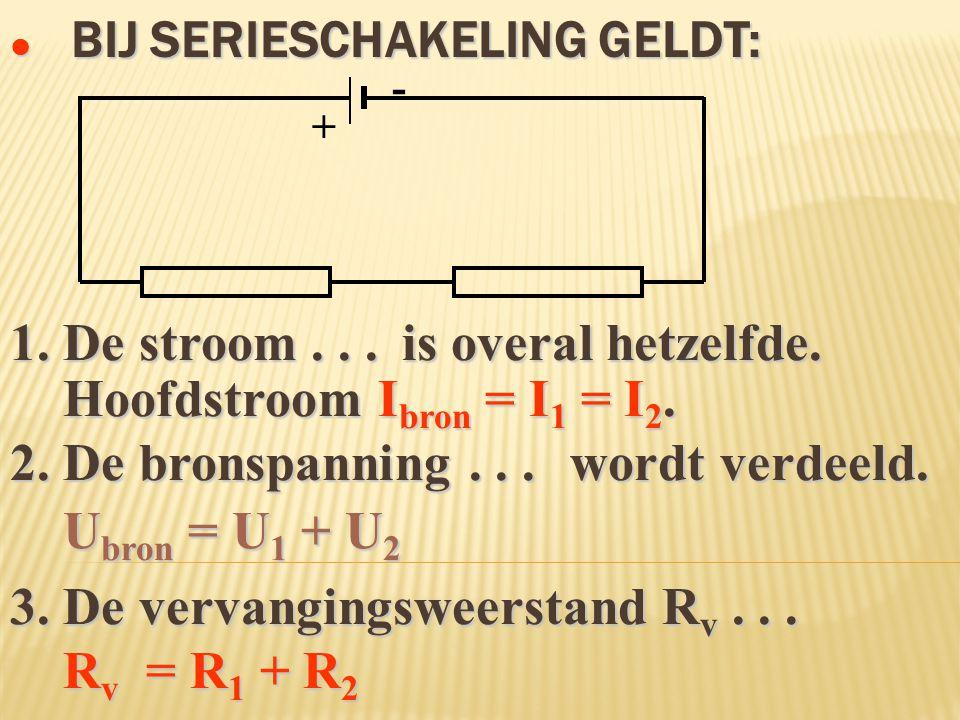 Rv = R1 + R2 = = = = + - U b = 12 V R 1 = 40  R 2 = 80  R v = 120  40 + 80 = 120  VERVANG EERST BEIDE WEERSTANDEN...