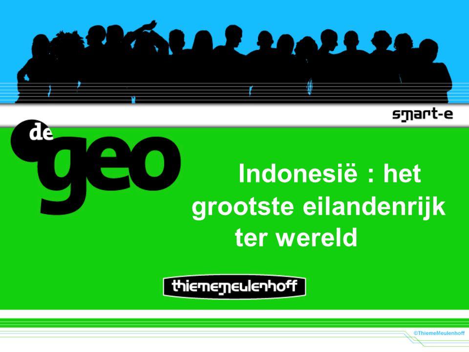 Indonesië : het grootste eilandenrijk ter wereld