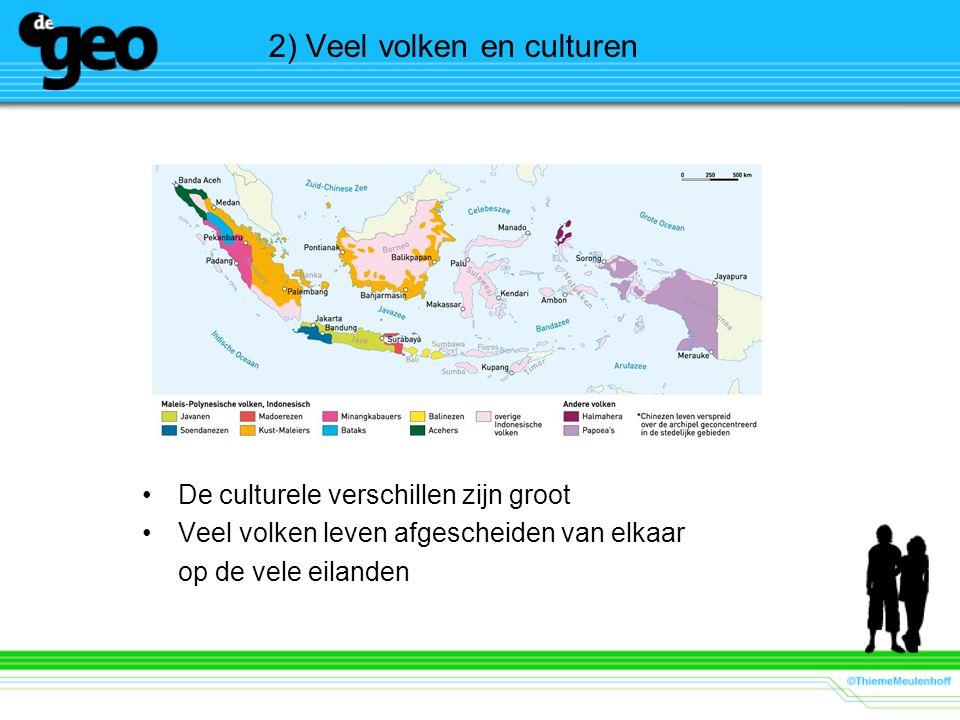 2) Veel volken en culturen De culturele verschillen zijn groot Veel volken leven afgescheiden van elkaar op de vele eilanden