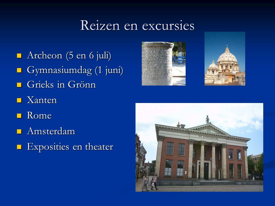 Reizen en excursies Archeon (5 en 6 juli) Archeon (5 en 6 juli) Gymnasiumdag (1 juni) Gymnasiumdag (1 juni) Grieks in Grönn Grieks in Grönn Xanten Xan