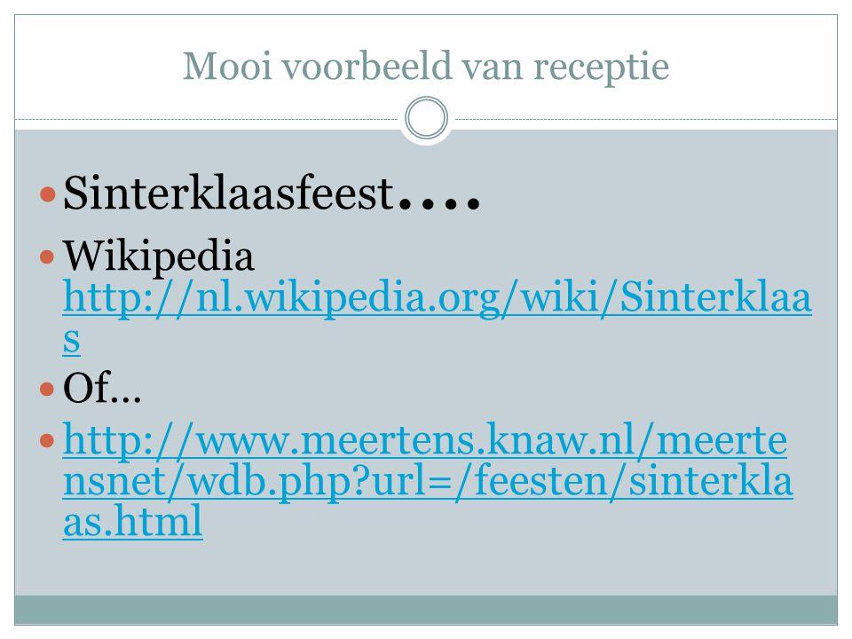 Mooi voorbeeld van receptie Sinterklaasfeest …. Wikipedia http://nl.wikipedia.org/wiki/Sinterklaa s http://nl.wikipedia.org/wiki/Sinterklaa s Of… http