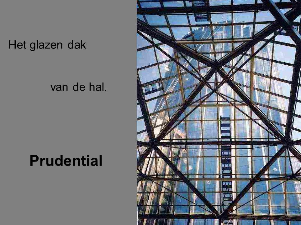Het glazen dak van de hal. Prudential