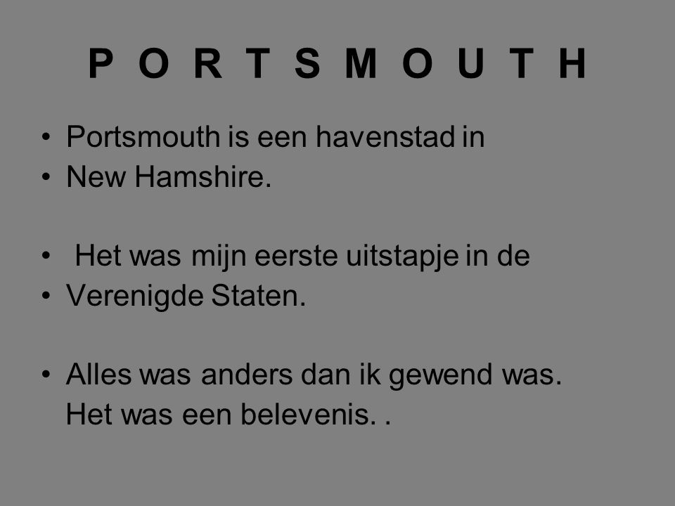 P O R T S M O U T H Portsmouth is een havenstad in New Hamshire.