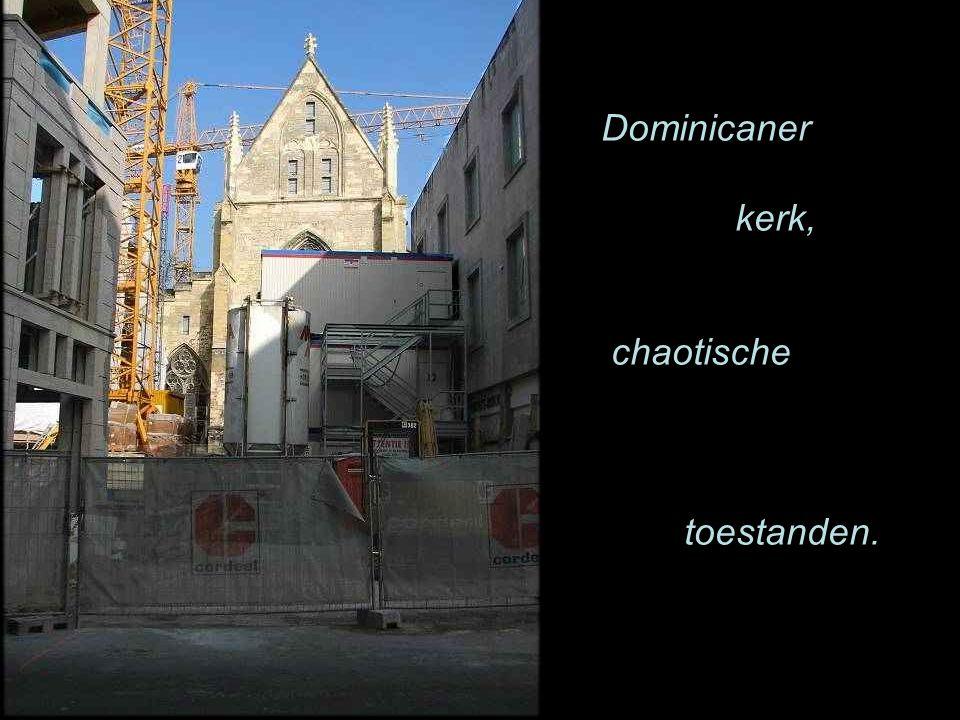 Dominicaner kerk, chaotische toestanden.