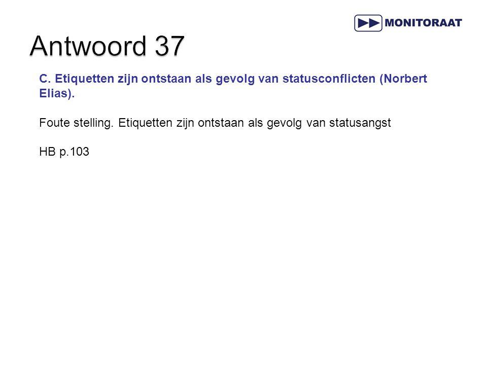 C.Etiquetten zijn ontstaan als gevolg van statusconflicten (Norbert Elias).