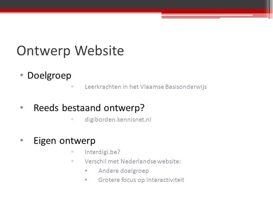 Ontwerp Website Doelgroep ▫ Leerkrachten in het Vlaamse Basisonderwijs Reeds bestaand ontwerp.