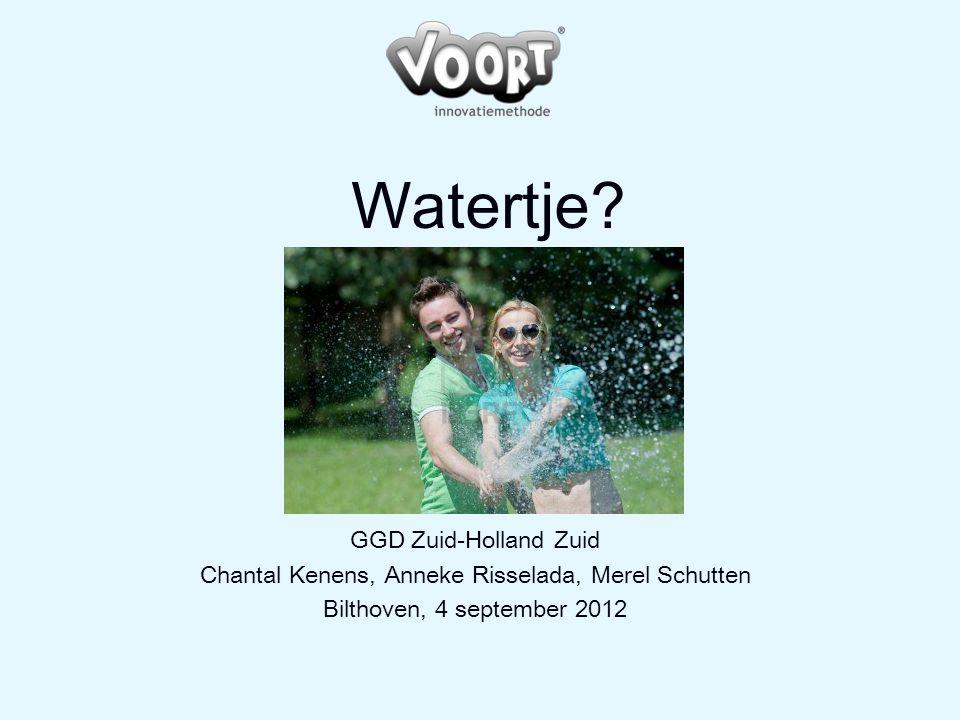 Watertje? GGD Zuid-Holland Zuid Chantal Kenens, Anneke Risselada, Merel Schutten Bilthoven, 4 september 2012