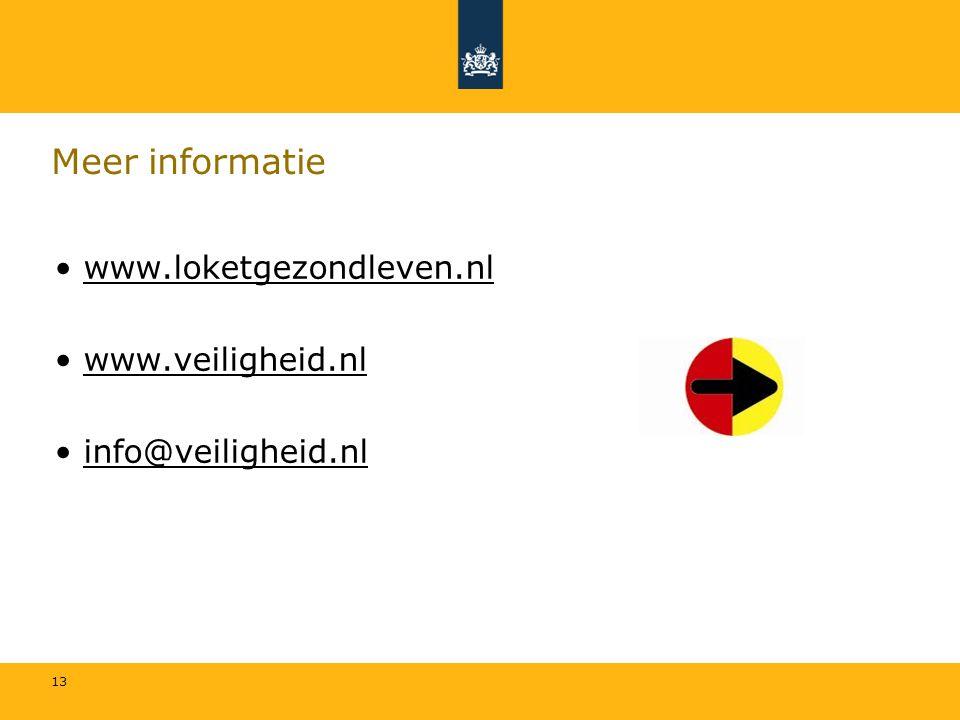 13 Meer informatie www.loketgezondleven.nl www.veiligheid.nl info@veiligheid.nl