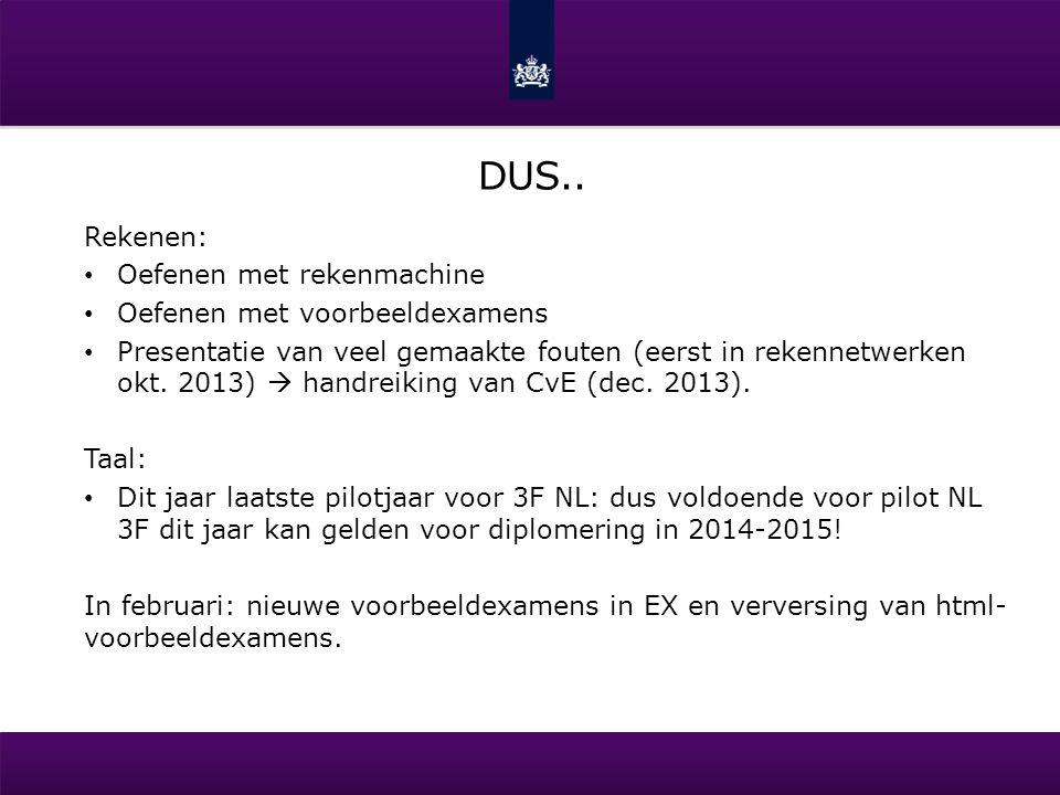 DUS.. Rekenen: Oefenen met rekenmachine Oefenen met voorbeeldexamens Presentatie van veel gemaakte fouten (eerst in rekennetwerken okt. 2013)  handre