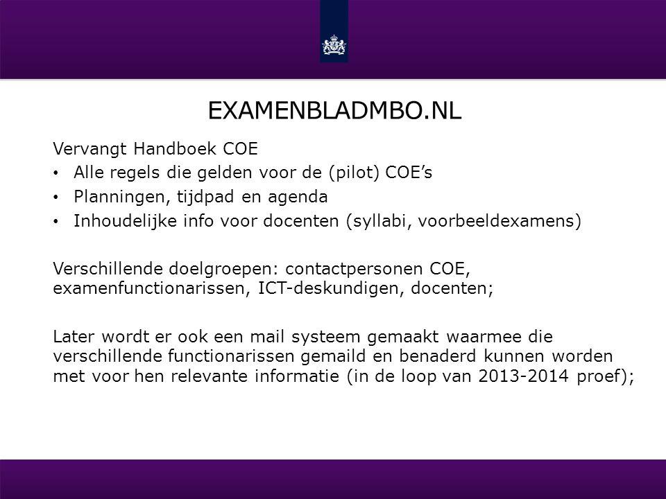 EXAMENBLADMBO.NL Vervangt Handboek COE Alle regels die gelden voor de (pilot) COE's Planningen, tijdpad en agenda Inhoudelijke info voor docenten (syl