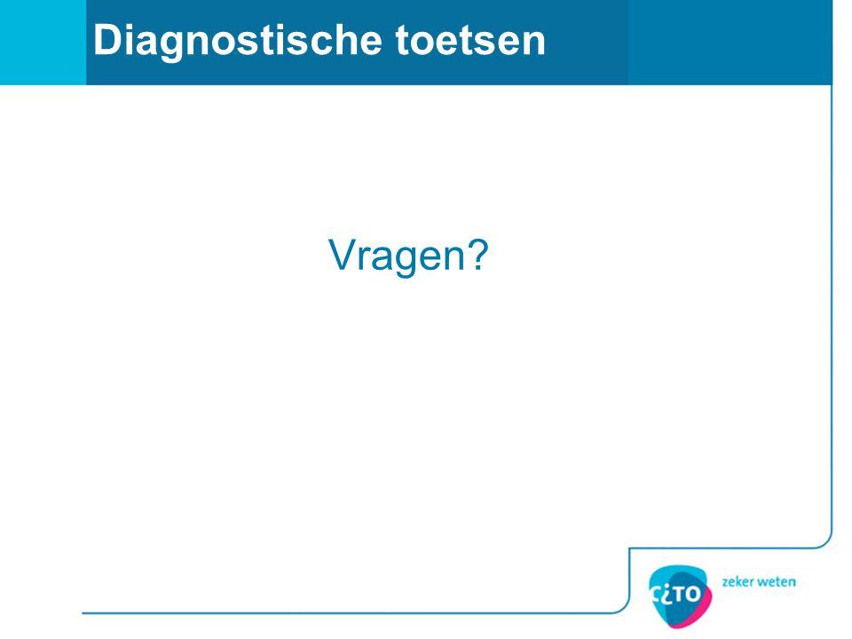 Diagnostische toetsen Vragen?