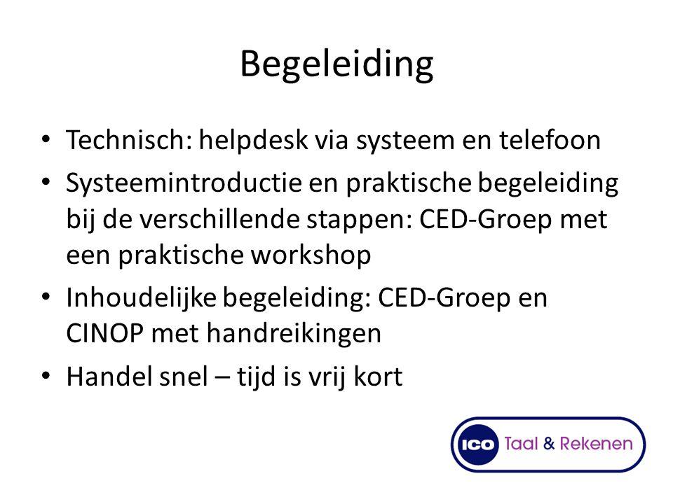 Begeleiding Technisch: helpdesk via systeem en telefoon Systeemintroductie en praktische begeleiding bij de verschillende stappen: CED-Groep met een p