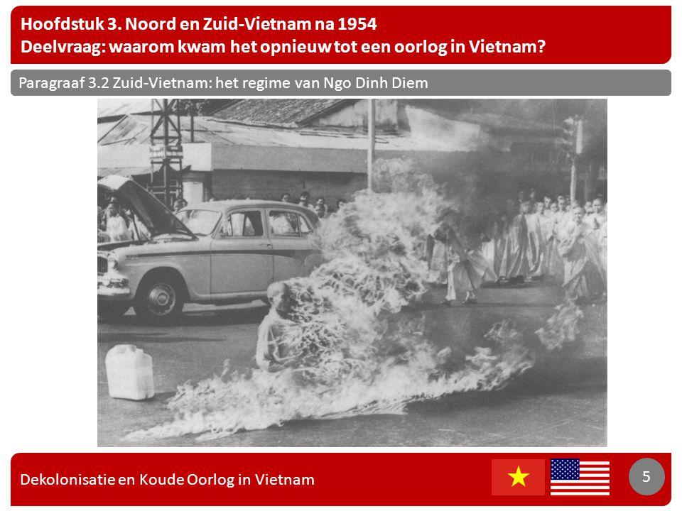 Dekolonisatie en Koude Oorlog in Vietnam 5 Hoofdstuk 3. Noord en Zuid-Vietnam na 1954 Deelvraag: waarom kwam het opnieuw tot een oorlog in Vietnam? 5