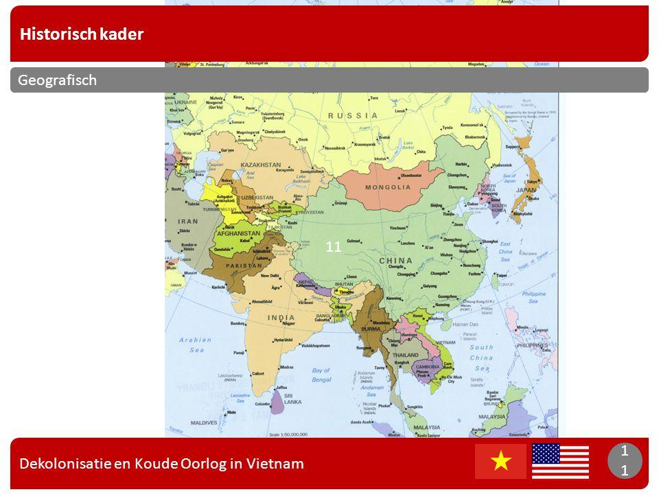 Dekolonisatie en Koude Oorlog in Vietnam 11 Historisch kader 11 Geografisch