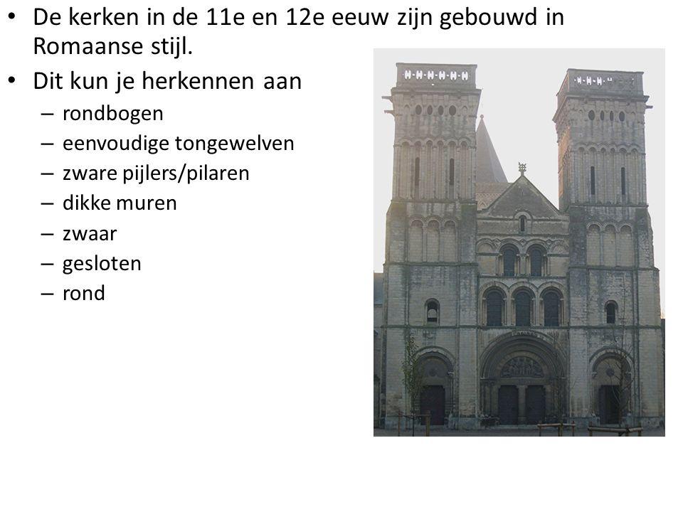 De kerken in de 11e en 12e eeuw zijn gebouwd in Romaanse stijl. Dit kun je herkennen aan – rondbogen – eenvoudige tongewelven – zware pijlers/pilaren