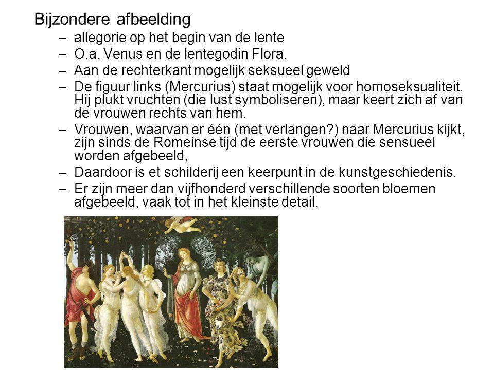 Bijzondere afbeelding –allegorie op het begin van de lente –O.a. Venus en de lentegodin Flora. –Aan de rechterkant mogelijk seksueel geweld –De figuur