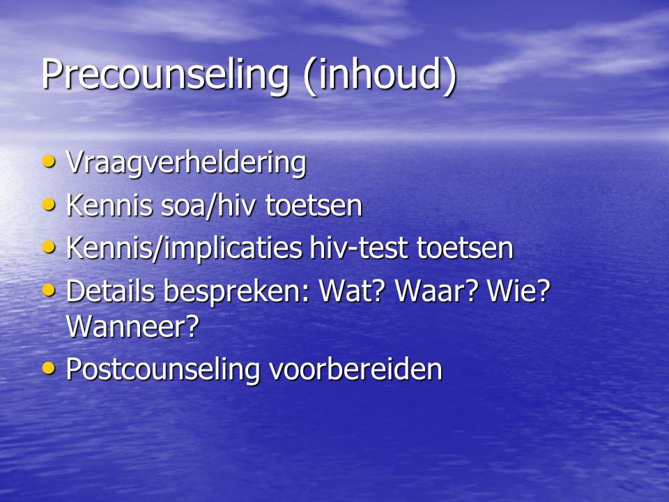 Precounseling (methodiek) Open vragen, onbevangen, niet beoordelend !.