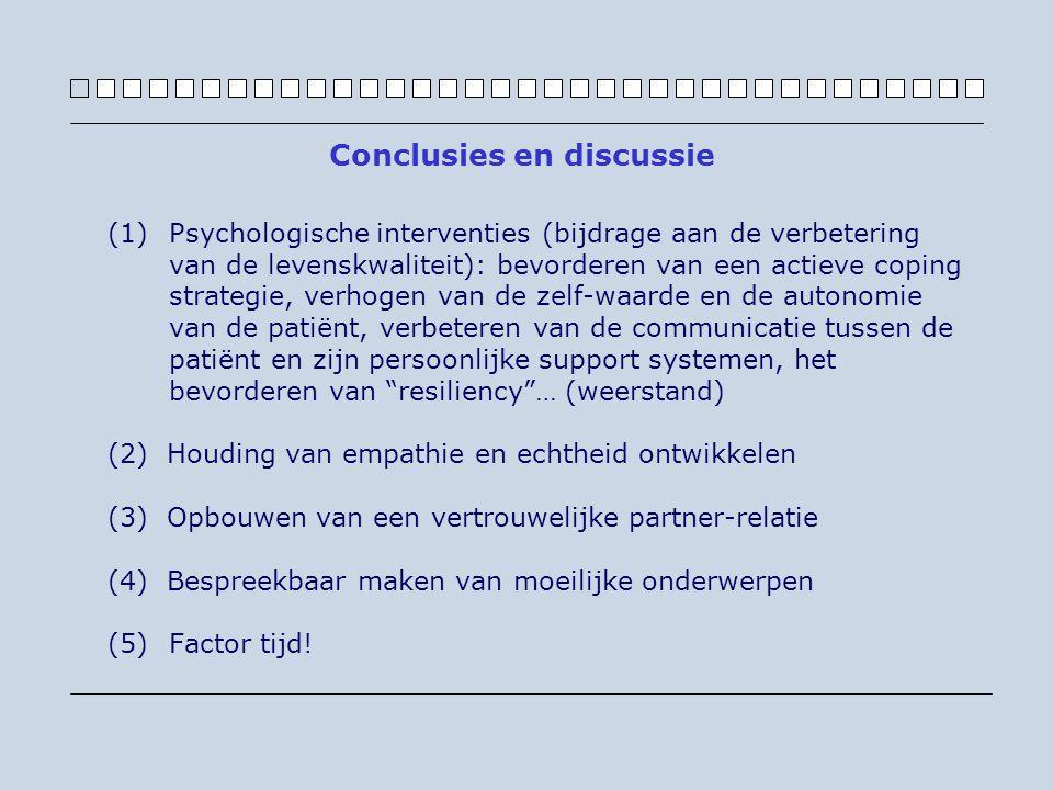 (1)Psychologische interventies (bijdrage aan de verbetering van de levenskwaliteit): bevorderen van een actieve coping strategie, verhogen van de zelf-waarde en de autonomie van de patiënt, verbeteren van de communicatie tussen de patiënt en zijn persoonlijke support systemen, het bevorderen van resiliency … (weerstand) (2) Houding van empathie en echtheid ontwikkelen (3) Opbouwen van een vertrouwelijke partner-relatie (4) Bespreekbaar maken van moeilijke onderwerpen (5)Factor tijd.