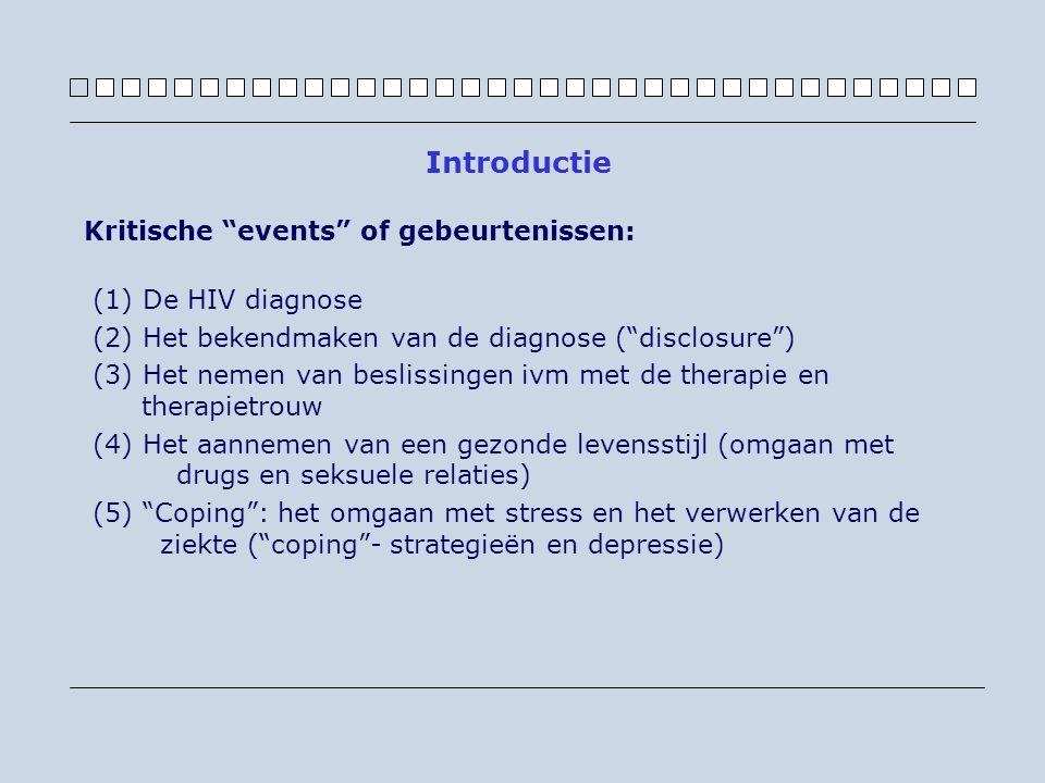 Kritische events of gebeurtenissen: (1) De HIV diagnose (2) Het bekendmaken van de diagnose ( disclosure ) (3) Het nemen van beslissingen ivm met de therapie en therapietrouw (4) Het aannemen van een gezonde levensstijl (omgaan met drugs en seksuele relaties) (5) Coping : het omgaan met stress en het verwerken van de ziekte ( coping - strategieën en depressie) Introductie