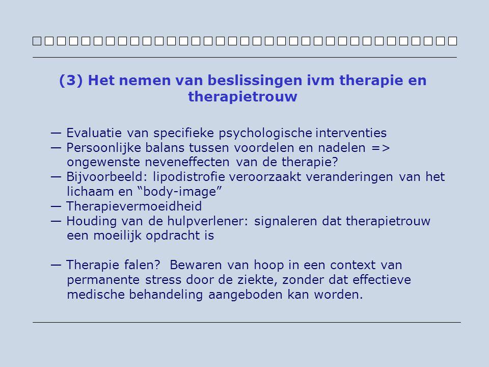 — Evaluatie van specifieke psychologische interventies — Persoonlijke balans tussen voordelen en nadelen => ongewenste neveneffecten van de therapie.