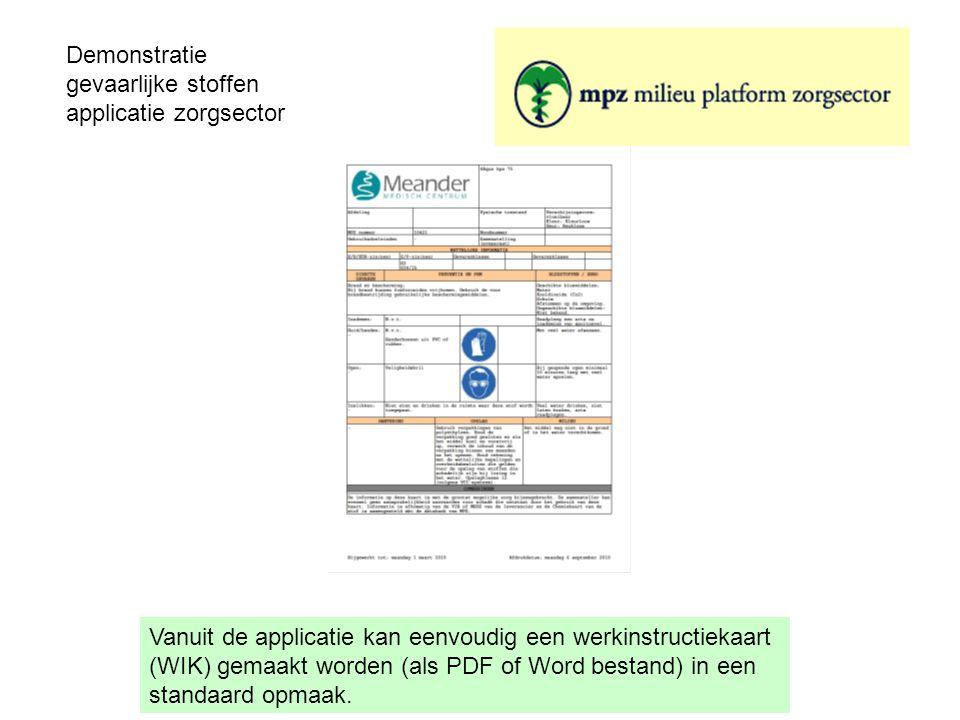 Demonstratie gevaarlijke stoffen applicatie zorgsector Vanuit de applicatie kan eenvoudig een werkinstructiekaart (WIK) gemaakt worden (als PDF of Wor