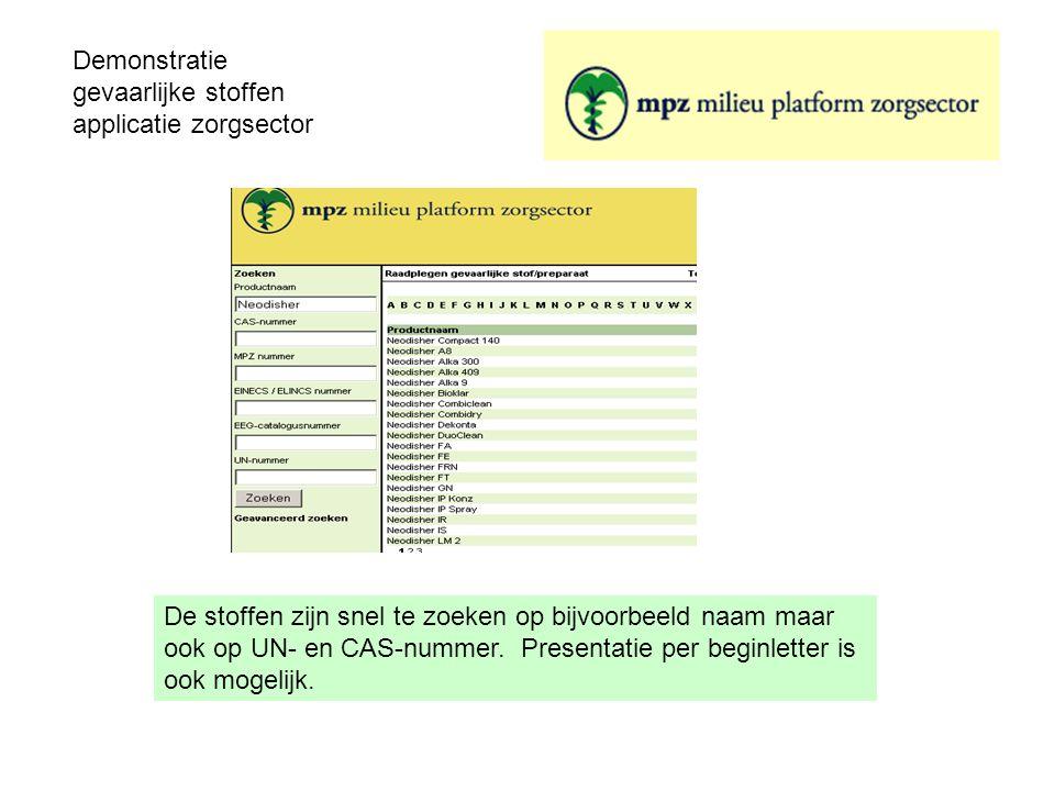 Demonstratie gevaarlijke stoffen applicatie zorgsector De stoffen zijn snel te zoeken op bijvoorbeeld naam maar ook op UN- en CAS-nummer. Presentatie