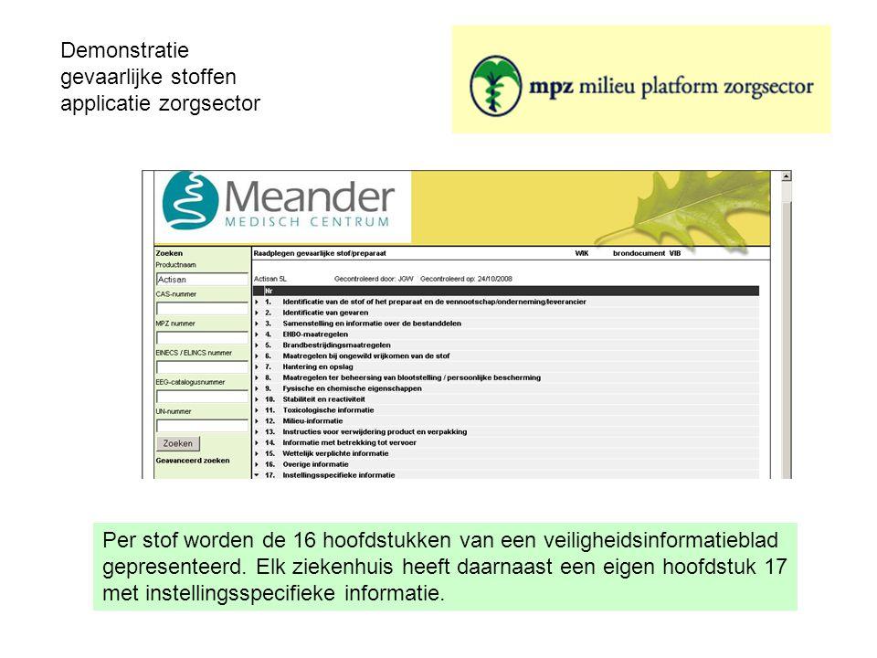 Demonstratie gevaarlijke stoffen applicatie zorgsector Per stof worden de 16 hoofdstukken van een veiligheidsinformatieblad gepresenteerd. Elk ziekenh