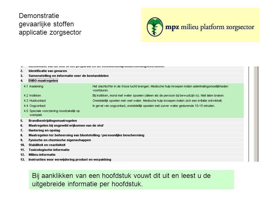 Demonstratie gevaarlijke stoffen applicatie zorgsector Bij aanklikken van een hoofdstuk vouwt dit uit en leest u de uitgebreide informatie per hoofdst