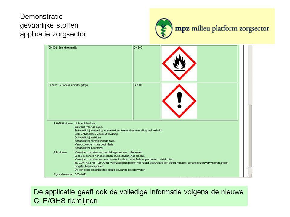 Demonstratie gevaarlijke stoffen applicatie zorgsector De applicatie geeft ook de volledige informatie volgens de nieuwe CLP/GHS richtlijnen.
