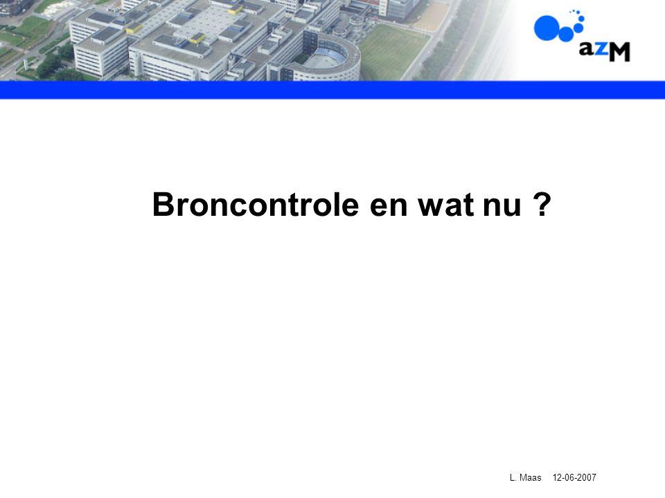 Broncontrole en wat nu L. Maas 12-06-2007