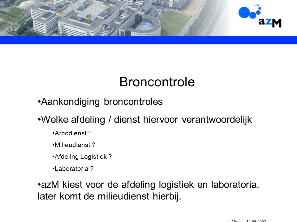 Broncontrole Aankondiging broncontroles Welke afdeling / dienst hiervoor verantwoordelijk Arbodienst .