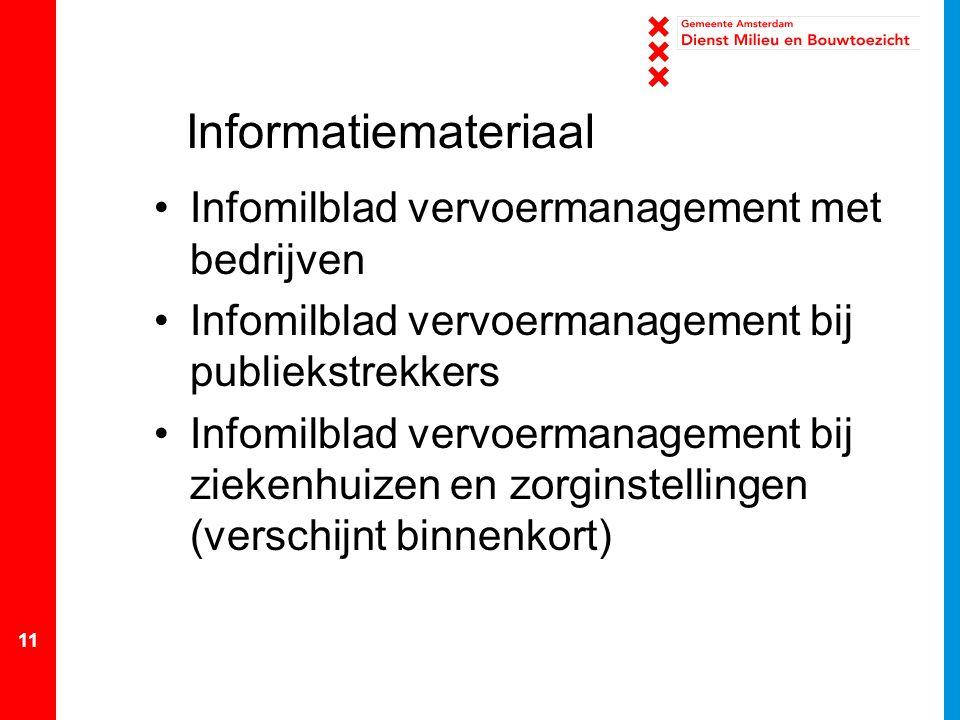 11 Informatiemateriaal Infomilblad vervoermanagement met bedrijven Infomilblad vervoermanagement bij publiekstrekkers Infomilblad vervoermanagement bij ziekenhuizen en zorginstellingen (verschijnt binnenkort)