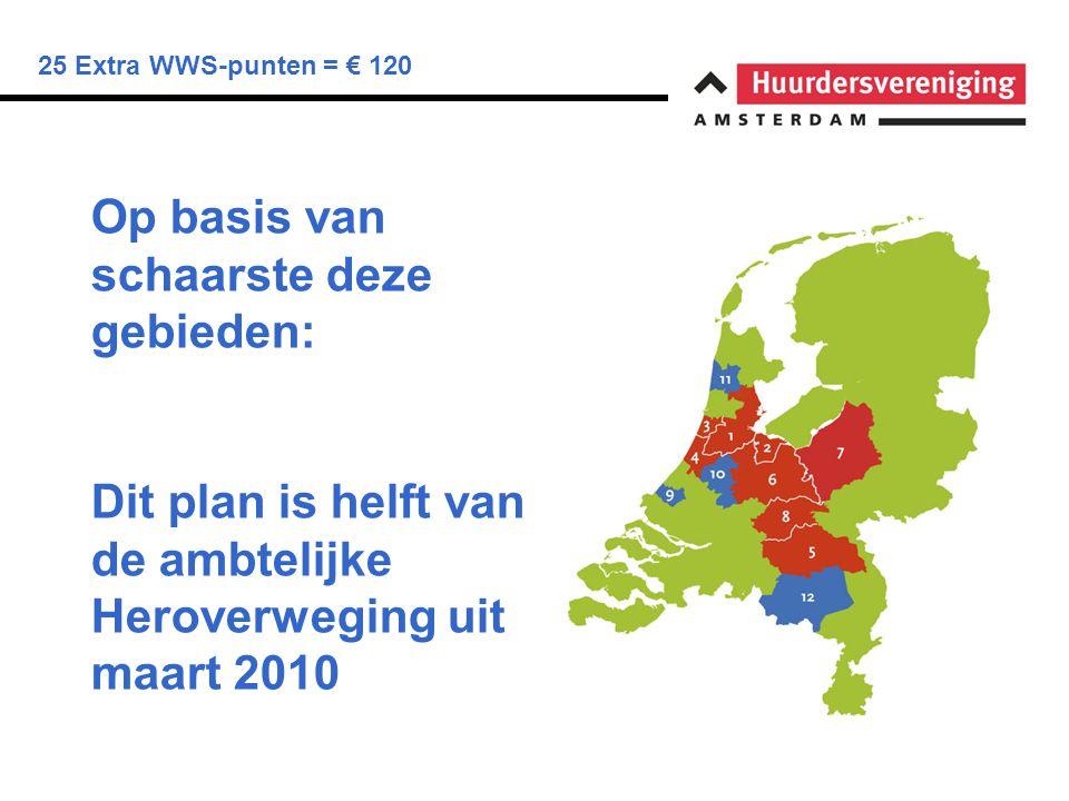 25 Extra WWS-punten = € 120 Minister Donner op 3 maart: Ik … kom in alle eerlijkheid tot de conclusie dat het aanwijzen van gebieden waar overdruk of hoge druk op de woningmarkt bestaat, moeilijker zal zijn dat we hadden verwacht.