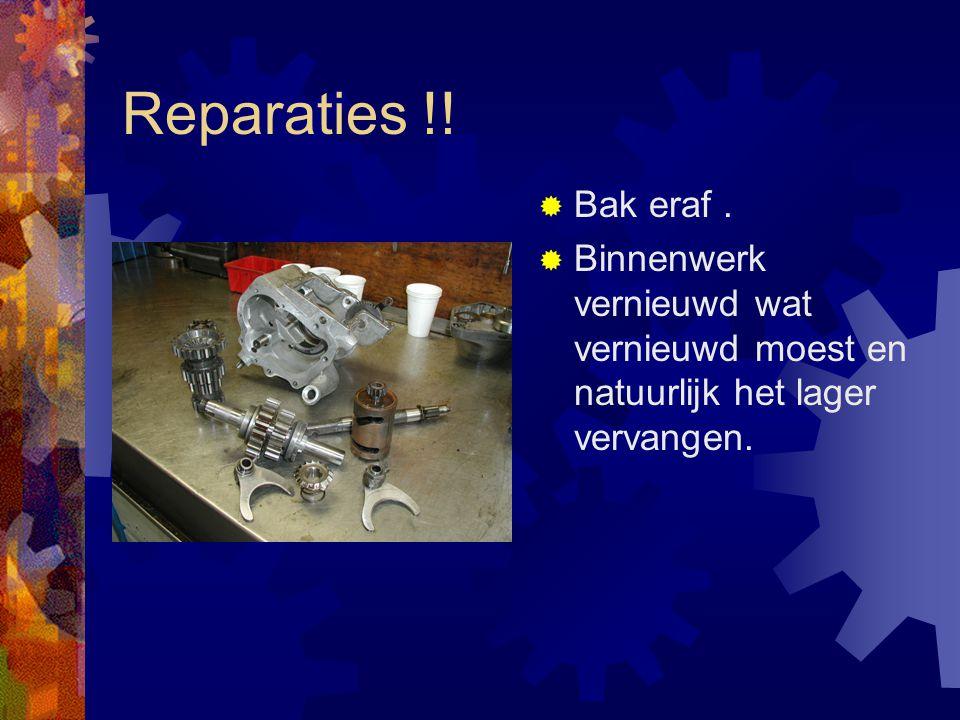 Reparaties !. Bak eraf.
