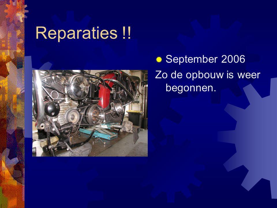 Reparaties !!  September 2006 Zo de opbouw is weer begonnen.