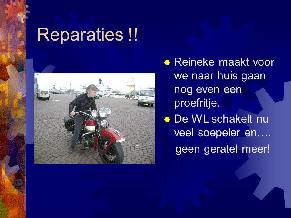 Reparaties !. Reineke maakt voor we naar huis gaan nog even een proefritje.