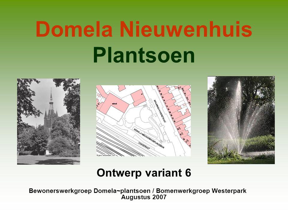 Domela Nieuwenhuis Plantsoen Ontwerp variant 6 Bewonerswerkgroep Domela~plantsoen / Bomenwerkgroep Westerpark Augustus 2007