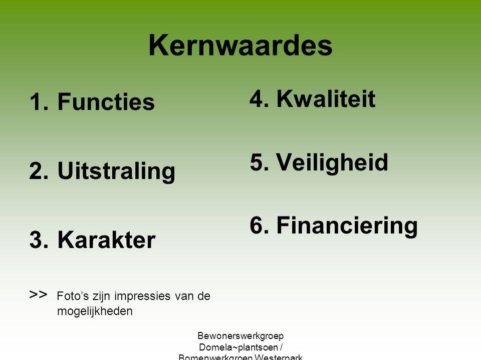 Bewonerswerkgroep Domela~plantsoen / Bomenwerkgroep Westerpark Kernwaardes 1.Functies 2.Uitstraling 3.Karakter >> Foto's zijn impressies van de mogeli
