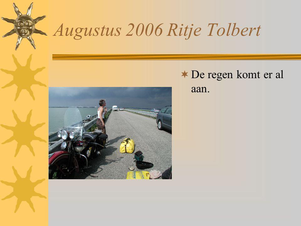 Augustus 2006 Ritje Tolbert  In Tolbert waren al veel bekenden aanwezig om de mooie rit te gaan rijden.